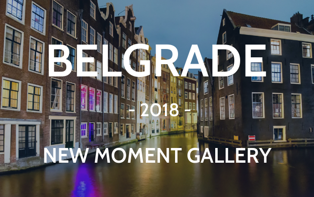 Belgrade 2018 New moment gallery Amsterdam Netherlands cityscape